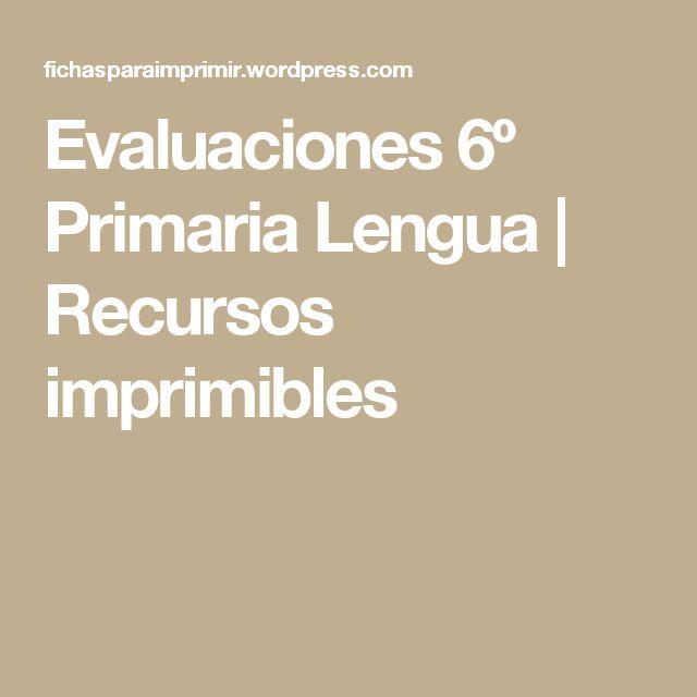 Evaluaciones 6º Primaria Lengua | Recursos imprimibles