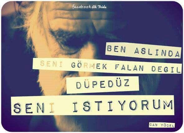 Ben aslında seni görmek falan değil, düpedüz seni istiyorum.  #CanYücel #şiir…