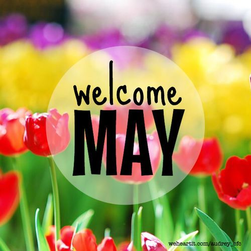 Welcome May month may quotes hello may welcome may may images may image quotes
