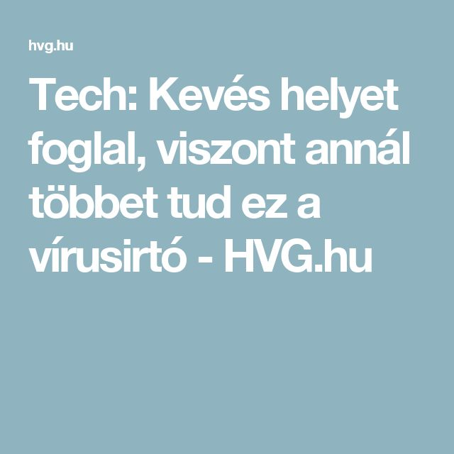 Tech: Kevés helyet foglal, viszont annál többet tud ez a vírusirtó - HVG.hu