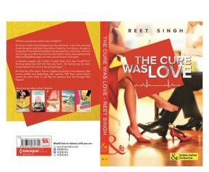 The Cure was Love; by Reet Singh