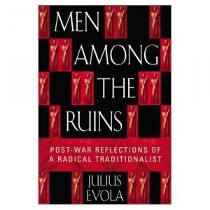 Men Among the Ruins  |  Julius Evola