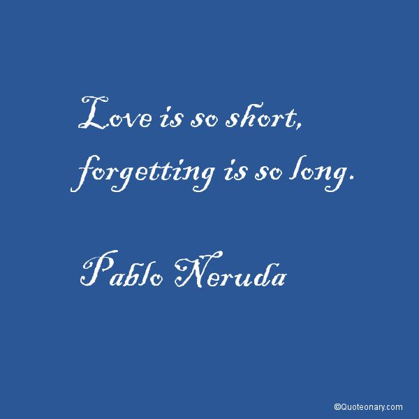 Quotes About Love Pablo Neruda : Quotes About Love Pablo Neruda. QuotesGram