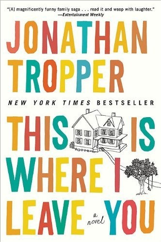 This Is Where I Leave You: A Novel by Jonathan Tropper, http://www.amazon.com/dp/B004I1JQ4S/ref=cm_sw_r_pi_dp_G4QUrb0G6BV7W