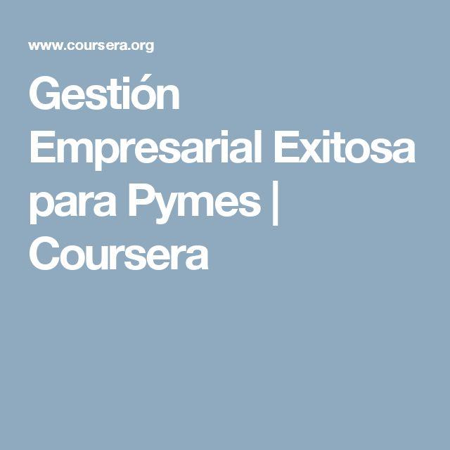 Gestión Empresarial Exitosa para Pymes   Coursera
