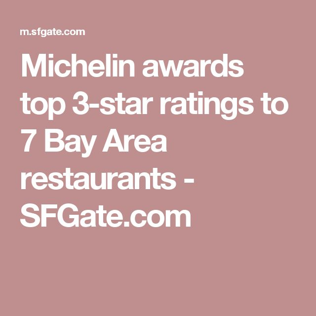 Michelin awards top 3-star ratings to 7 Bay Area restaurants - SFGate.com
