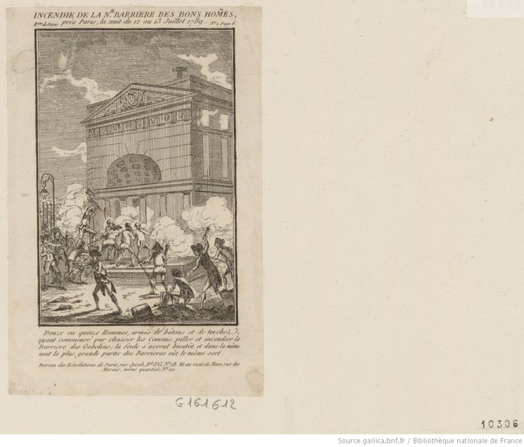 Incendie de la n.lle barrière des bons hom[m]es près Paris ; la nuit du 12 au 13 juillet 1789 : douze ou quinze hommes, armés de batons et de torches, ayant commencé par chasser les commis, piller et incendier la Barriere des Gobelins, la foule s'accrût bientôt, et dans la même nuit la plus grande partie des barrieres eut le même sort : [estampe] / [non identifié]