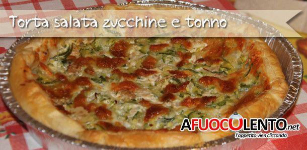 TORTA SALATA ZUCCHINE E TONNO #afuocolento #ricette #giallozafferano #zucchine #tonno
