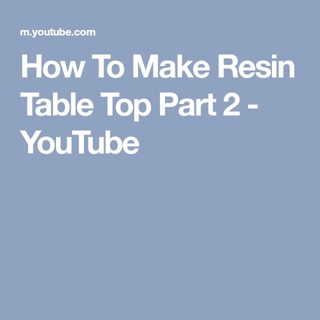 How To Make Resin Table Top Part 2 - YouTube