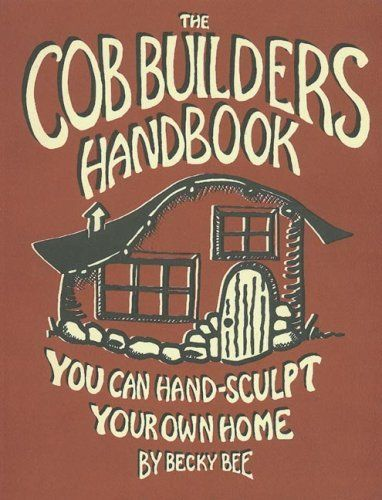 The Cob Builders Handbook: You Can Hand-Sculpt Your Own Home, 3rd Edition, http://www.amazon.com/dp/0965908208/ref=cm_sw_r_pi_awdm_yMCUtb001AJ8H