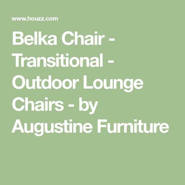 Belka Chair - Transitional - Outdoor Lounge Chairs - by Augustine Furniture