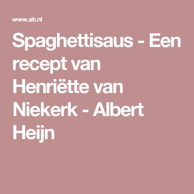 Spaghettisaus - Een recept van Henriëtte van Niekerk - Albert Heijn