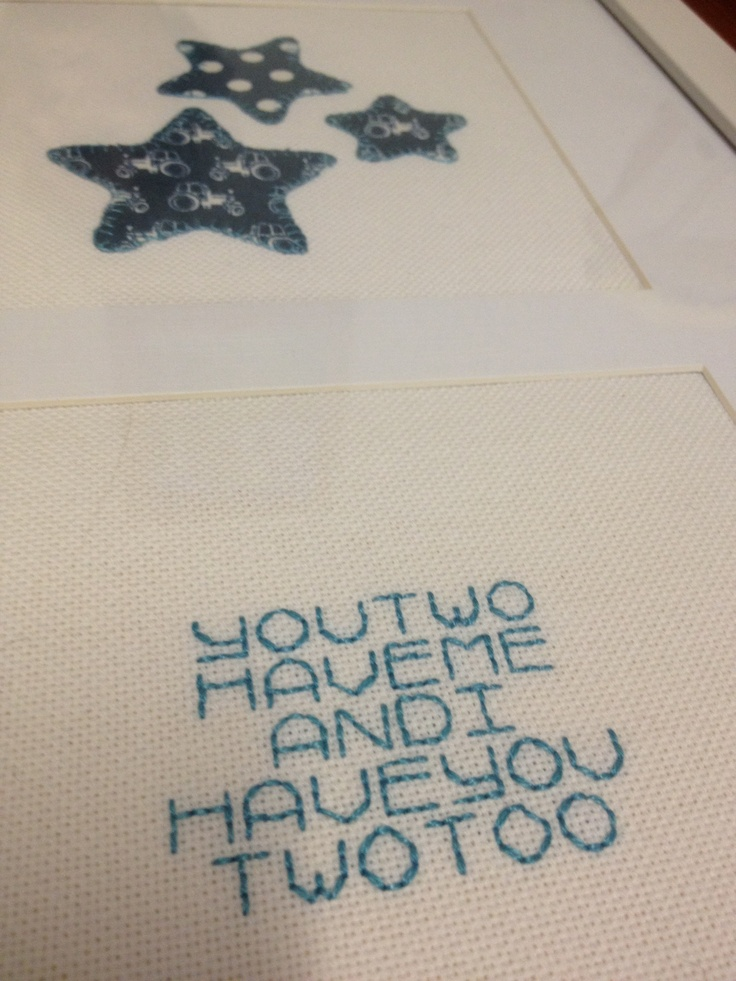 Baby cross stitch and appliqué... You two have me and I have you two too!