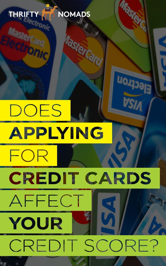 Does Applying For Credit Cards Affect Your Credit Score Credit Score What Is Credit Score Credit Card