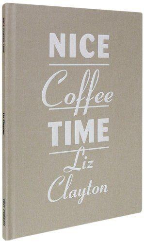 NICE COFFEE TIME Liz Clayton, http://www.amazon.co.jp/dp/4903090337/ref=cm_sw_r_pi_dp_W5tetb0AZAW59