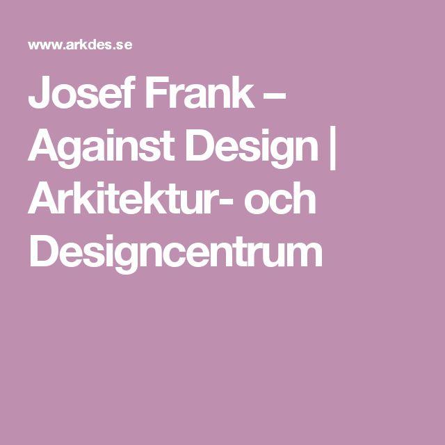 Josef Frank – Against Design   Arkitektur- och Designcentrum