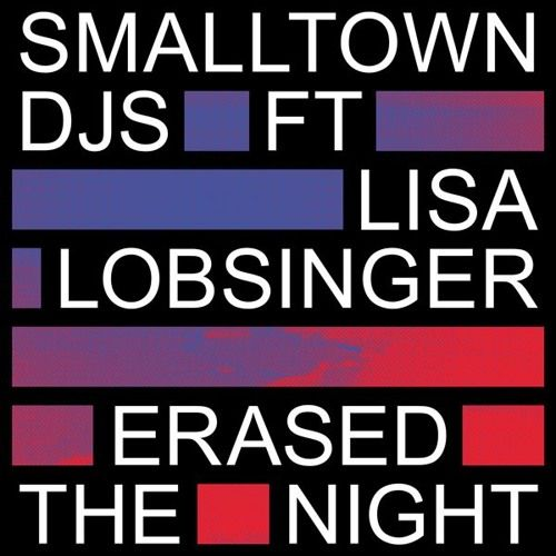 Erased The Night feat. Lisa Lobsinger (Club Mix) by Smalltown DJs | Free Listening on SoundCloud