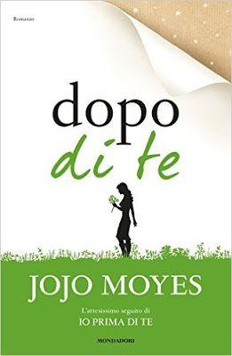 """Leggere Romanticamente e Fantasy: Anteprima """"Dopo di te"""" di Jojo Moyes"""