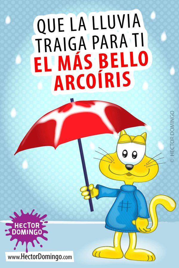 Que la lluvia traiga para ti el más bello arcoíris. #HECTORDOMINGO #FRASES #HIP #LAVAQUITAMORADA