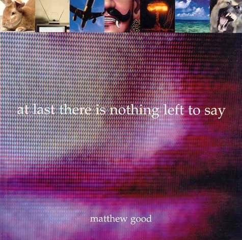 at last there is nothing left to say - matthew good- great read!