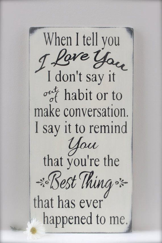 Når jeg fortæller dig Jeg elsker dig Quote, Bryllup Sign, Brugerdefineret-3703
