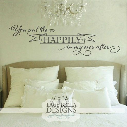 """You Put The Happily In My Ever After"" This vinyl wall decal can be a beautiful reminder of your happiness with the person you've chosen to have your happily ever after with. Place it above your master bed headboard, over framed wedding pictures on your wall or as a gift, the possibilities are endless. See more unique designs at www.lacybella.com"