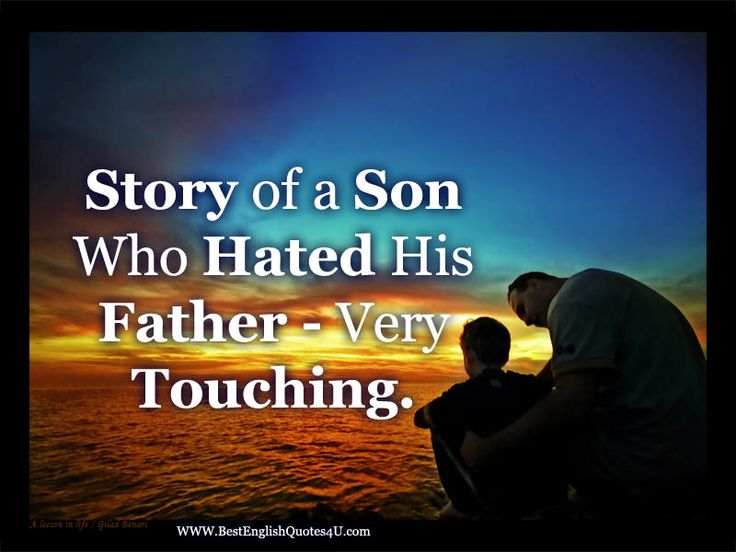 Story of a Son Who Hated His Father - Very Touching. | Best'English'Quotes'&'Sayings