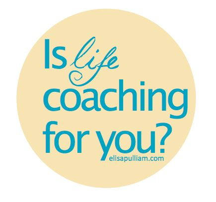 Is Life Coaching For You?  Come find out...