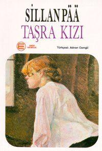 tasra kizi - frans eemil sillanpaa - engin yayincilik  http://www.idefix.com/kitap/tasra-kizi-frans-eemil-sillanpaa/tanim.asp
