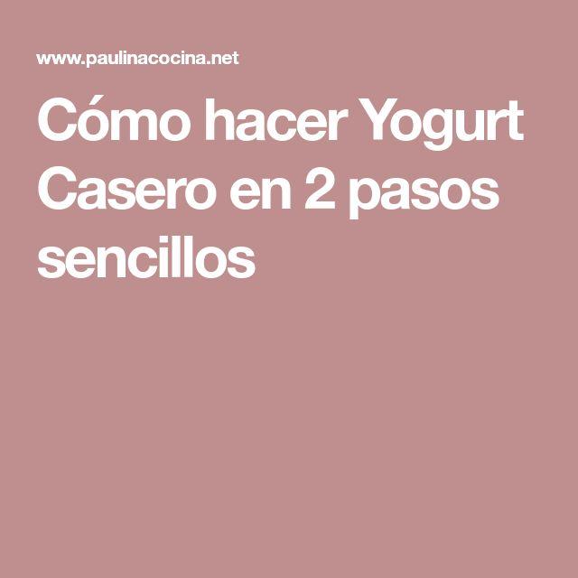 Cómo hacer Yogurt Casero en 2 pasos sencillos