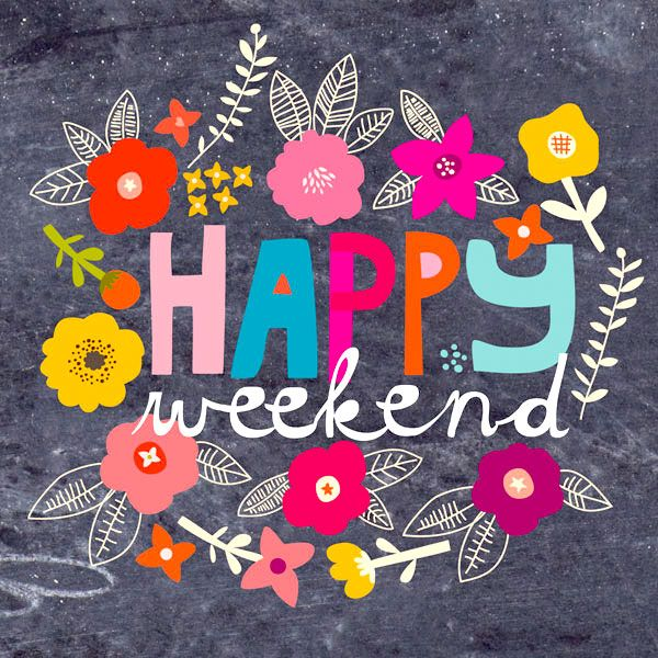 "PINSPIRATIONAL WORDS OF WISDOM: ""Happy weekend"" #quote                                                                                                                                                                                 More"