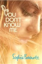 You Don't Know Me by Sophia Bennett - review