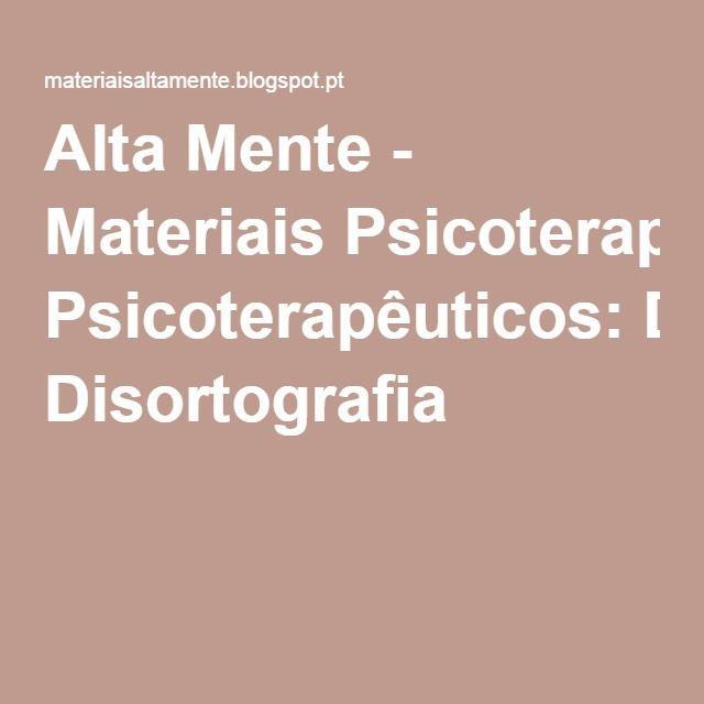 Alta Mente - Materiais Psicoterapêuticos: Disortografia