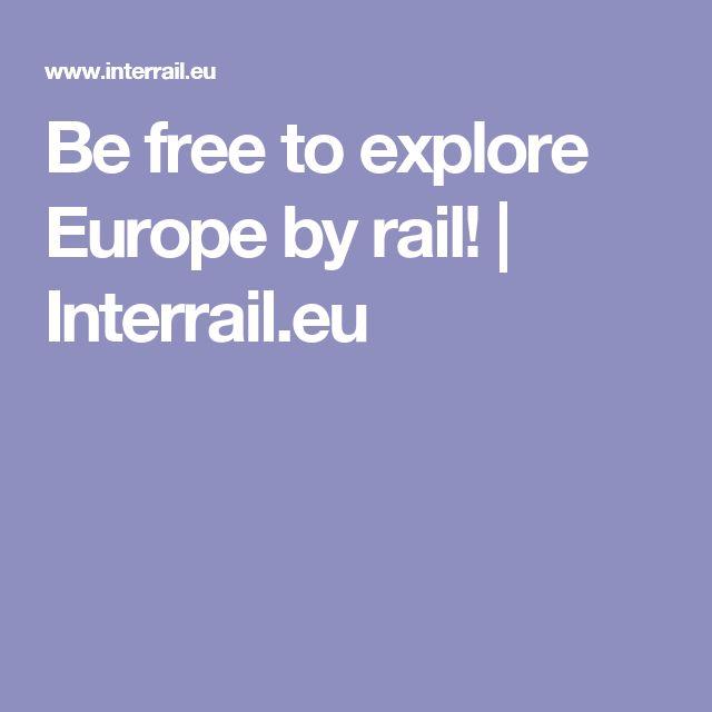 Be free to explore Europe by rail! | Interrail.eu