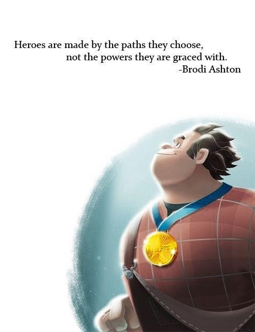 """""""Heroes are made by the paths they choose, not the powers they are graced with.""""…"""