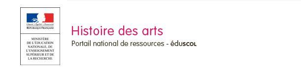 Ministère de l'Éducation nationale, de l'Enseignement supérieur et de la Recherche, Histoire des arts, portail national de ressources Éduscol