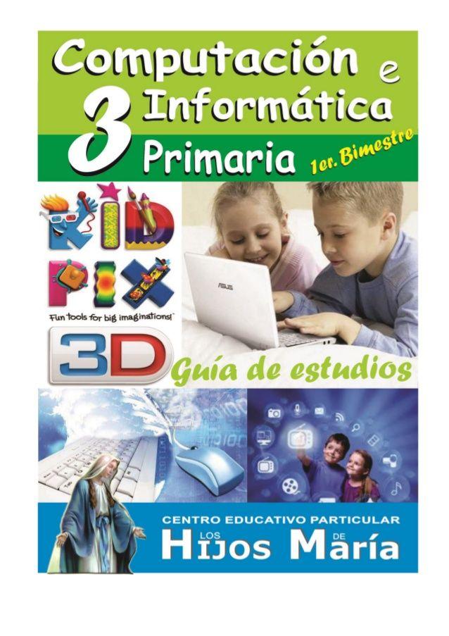 """COMPUTACIÓN 3° PRIMARIA I BIMESTRE Colegio """"Los Hijos de María"""" 2"""