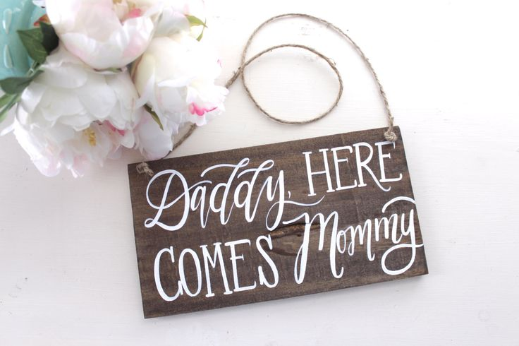 Daddy Here Comes Mommy Sign, Rustic Wooden Wedding Sign, Ring Bearer Flower Girl Sign, The Paper Walrus by ThePaperWalrus on Etsy https://www.etsy.com/listing/248139838/daddy-here-comes-mommy-sign-rustic
