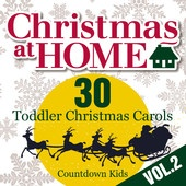 Music Entertainment – The Music Entertainment of the 21st Century! » Christmas At Home: 30 Toddler Christmas Carols, Vol. 2 – Countdown Kids