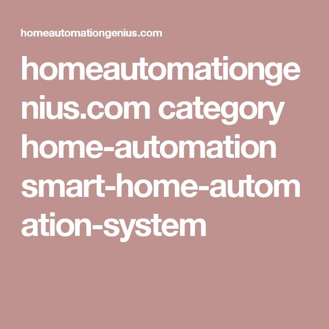 homeautomationgenius.com category home-automation smart-home-automation-system