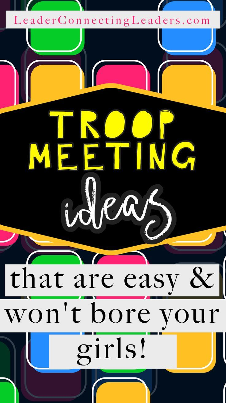 Hundreds Of Troop Meeting Ideas That Are Easy Won T Bore Your