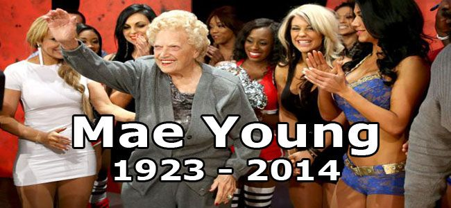 Johnnie Mae Young March 12, 1923 - January 14,2014 she is in hall of fame of 2008 she is miss royal rumble 2000 she also Slammy Awards winner of the moment of the year in 2010