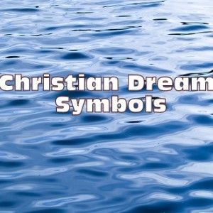 Christian Dream Symbols and Meaning http://www.missionariesofprayer.org/2015/11/christian-dream-symbols-and-meaning/: