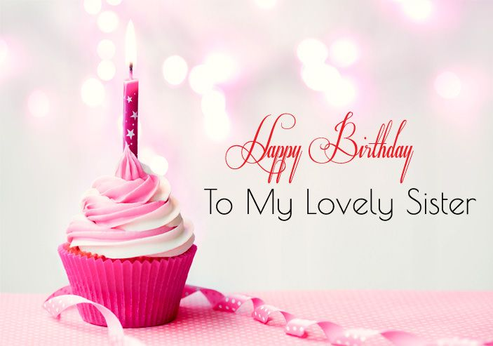 Happy Birthday Wishes Images For Sister With Images Happy