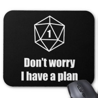 Critical failure - Don't worry, I have a plan! #dnd #d20 #dungeonsanddragons #rpg #tabletop #nerd #zazzle