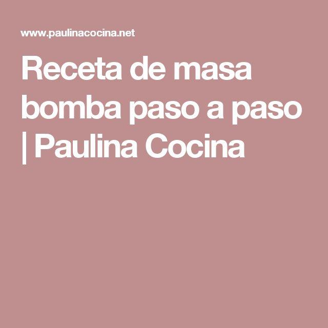 Receta de masa bomba paso a paso   Paulina Cocina