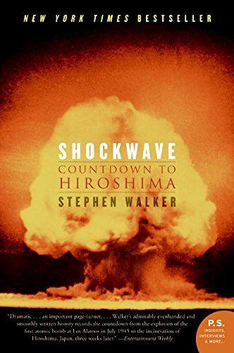 """Shockwave: Countdown to Hiroshima"" by Stephen Walker"