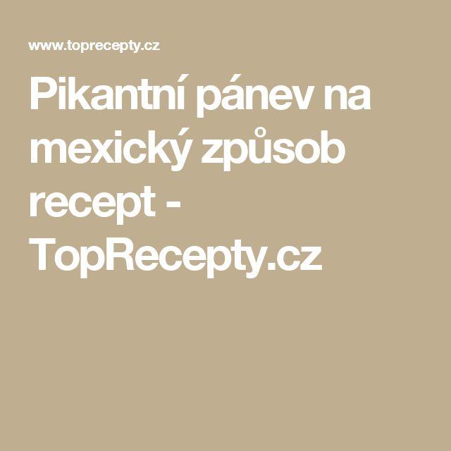 Pikantní pánev na mexický způsob recept - TopRecepty.cz