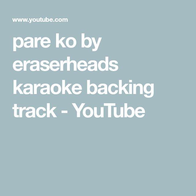 pare ko by eraserheads karaoke backing track - YouTube