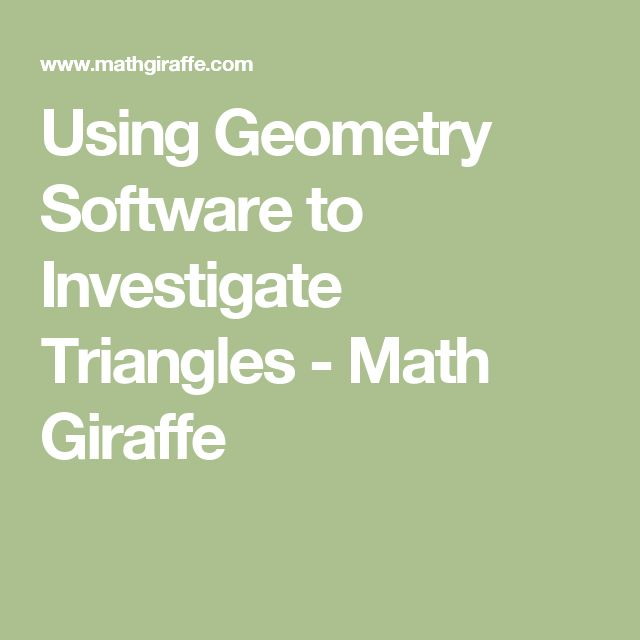 Using Geometry Software to Investigate Triangles - Math Giraffe